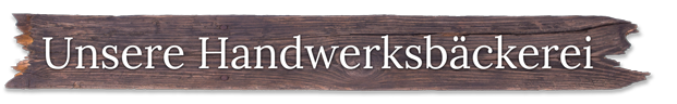 Unsre-Handwerksbäckerei